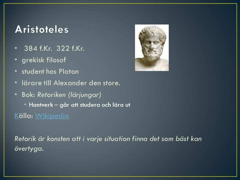 Aristoteles 384 f.Kr. 322 f.Kr. grekisk filosof student hos Platon