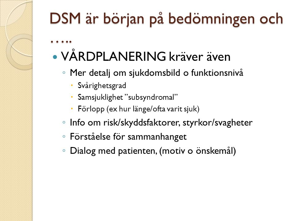 DSM är början på bedömningen och …..