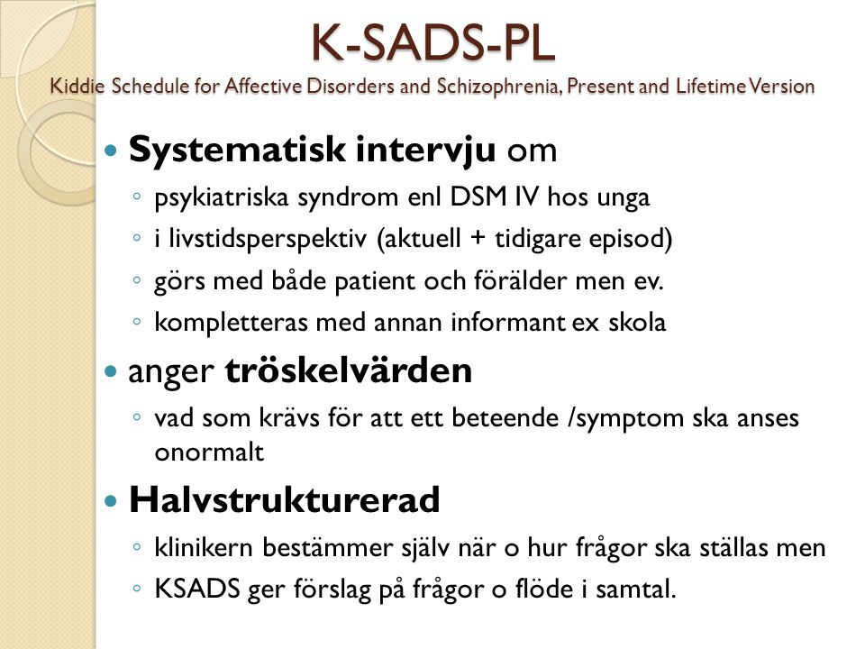 K-SADS-PL Kiddie Schedule for Affective Disorders and Schizophrenia, Present and Lifetime Version
