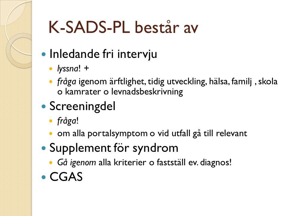 K-SADS-PL består av Inledande fri intervju Screeningdel
