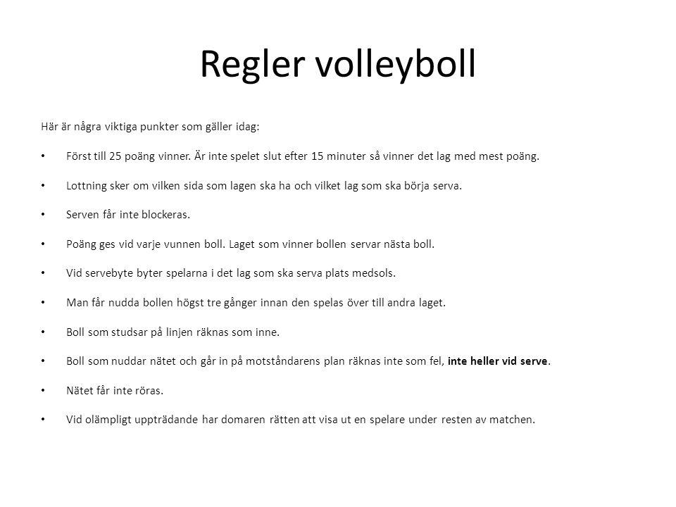 Regler volleyboll Här är några viktiga punkter som gäller idag: