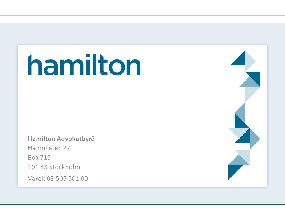 Hamilton Advokatbyrå Hamngatan 27 Box 715 101 33 Stockholm