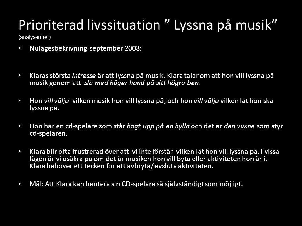 Prioriterad livssituation Lyssna på musik (analysenhet)
