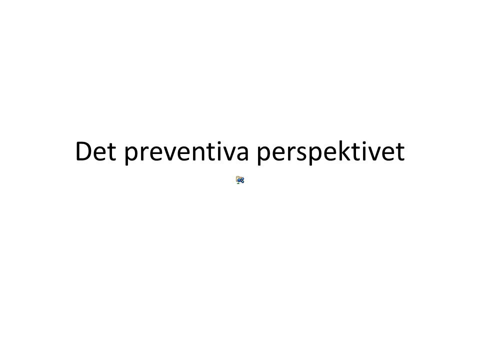 Det preventiva perspektivet