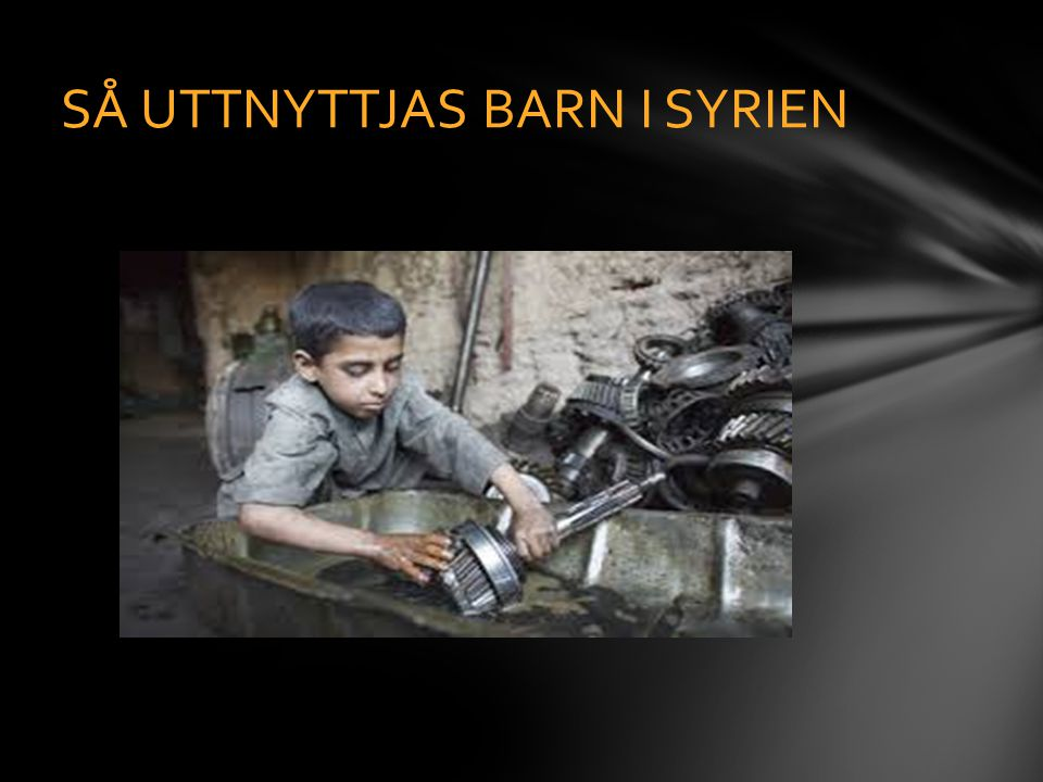SÅ UTTNYTTJAS BARN I SYRIEN