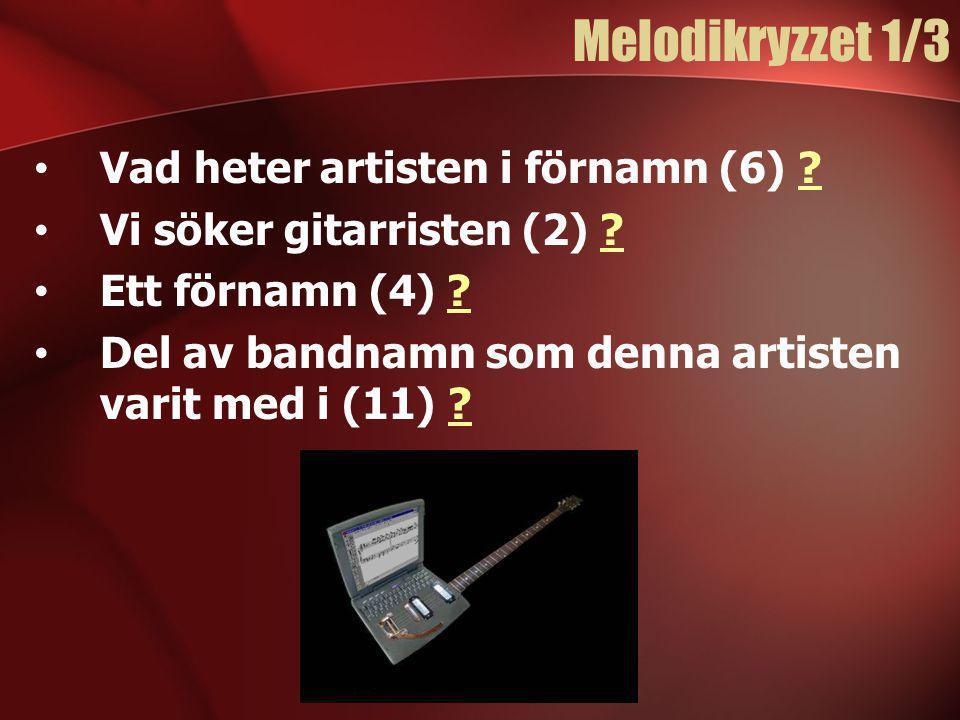 Melodikryzzet 1/3 Vad heter artisten i förnamn (6)
