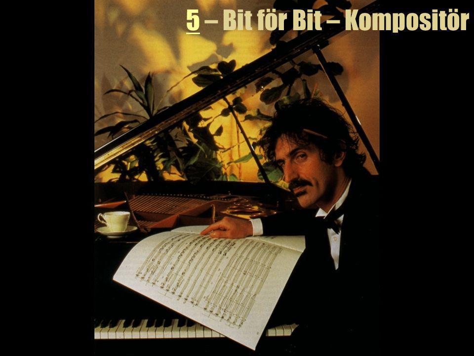 5 – Bit för Bit – Kompositör