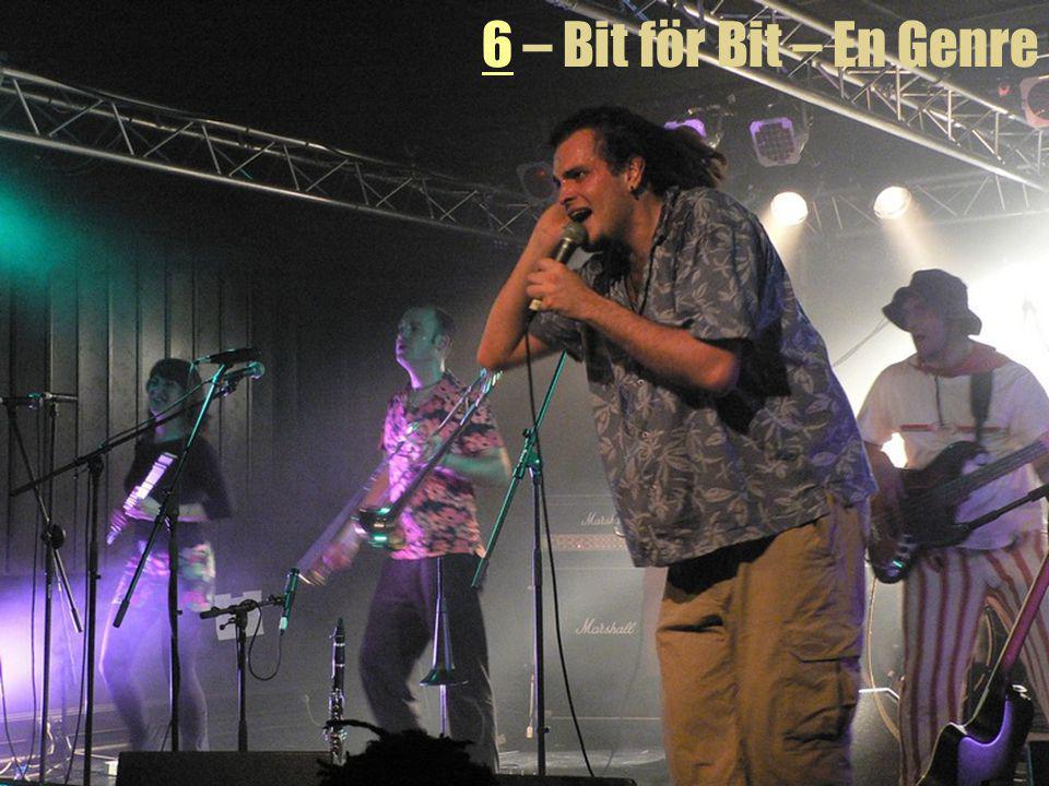 6 – Bit för Bit – En Genre Genren är fört och främst ämnad för dans