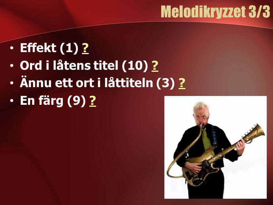 Melodikryzzet 3/3 Effekt (1) Ord i låtens titel (10)