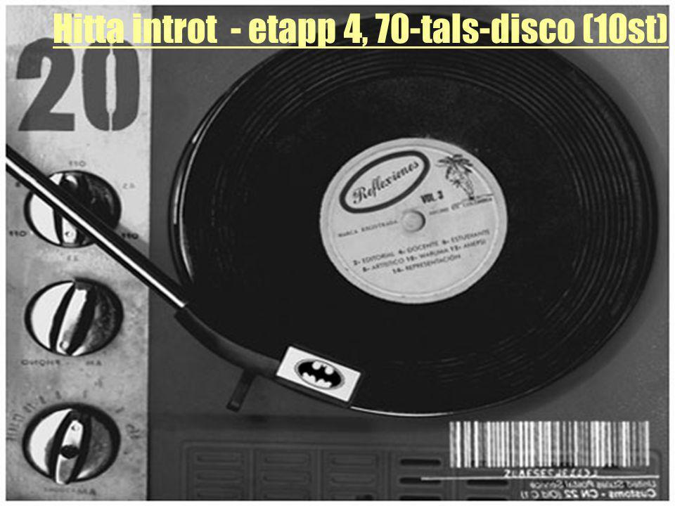 Hitta introt - etapp 4, 70-tals-disco (10st)