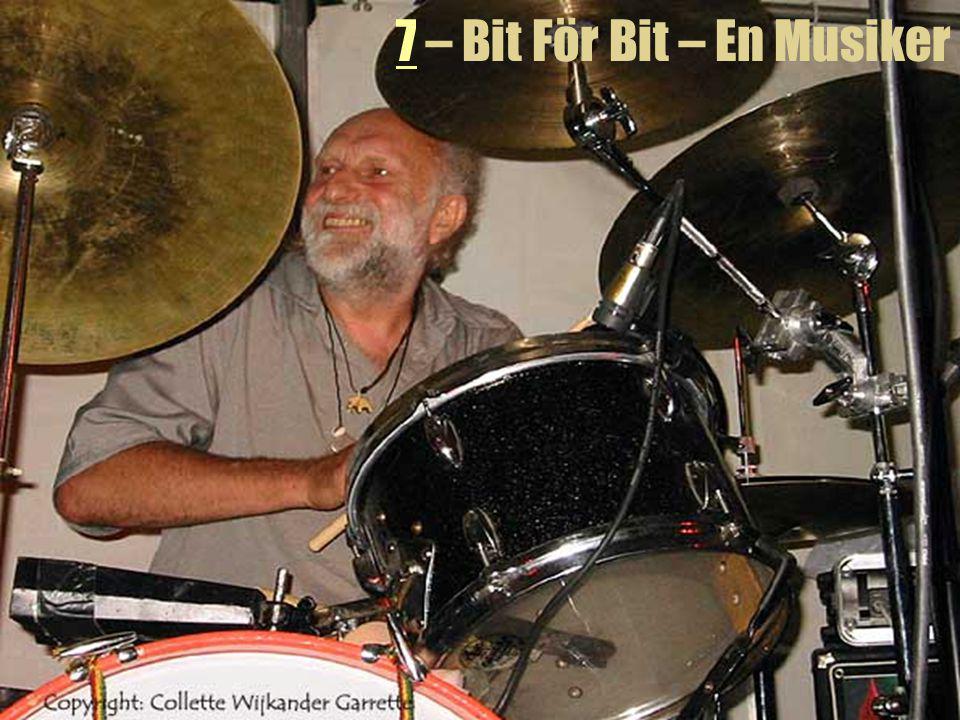 7 – Bit För Bit – En Musiker