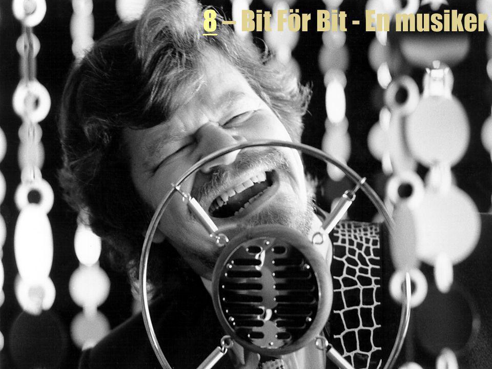 8 – Bit För Bit - En musiker