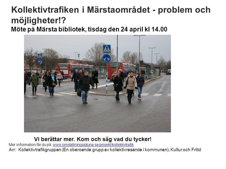 Kollektivtrafiken i Märstaområdet - problem och möjligheter!