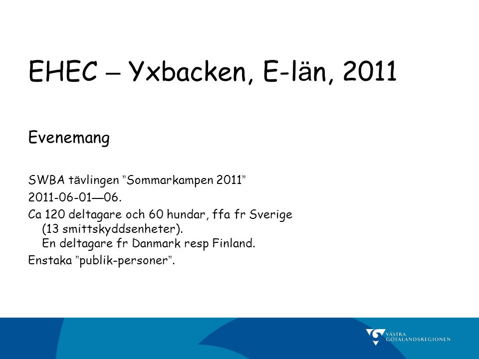 EHEC – Yxbacken, E-län, 2011 Evenemang