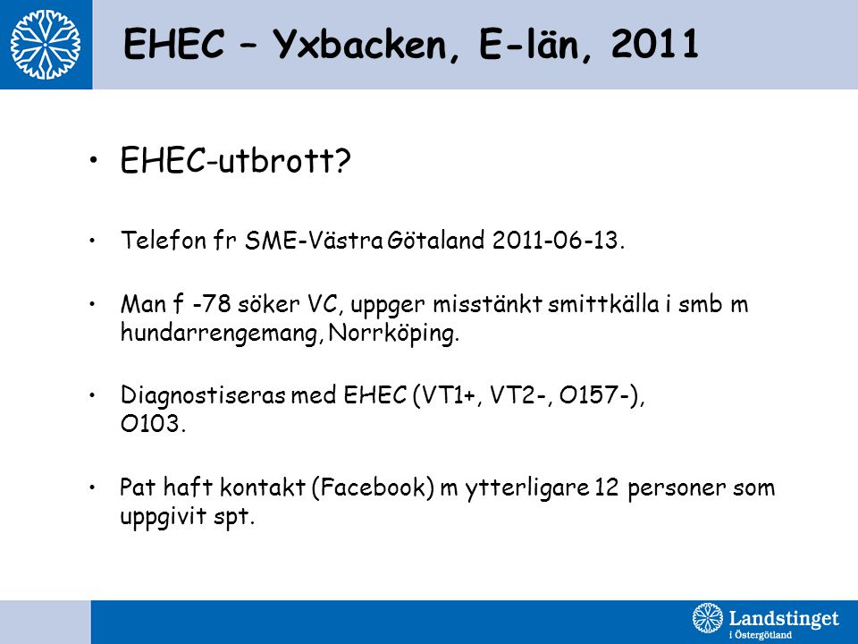 EHEC – Yxbacken, E-län, 2011 EHEC-utbrott