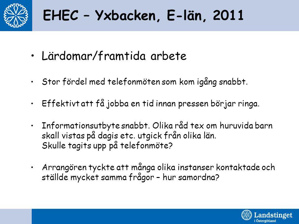 EHEC – Yxbacken, E-län, 2011 Lärdomar/framtida arbete
