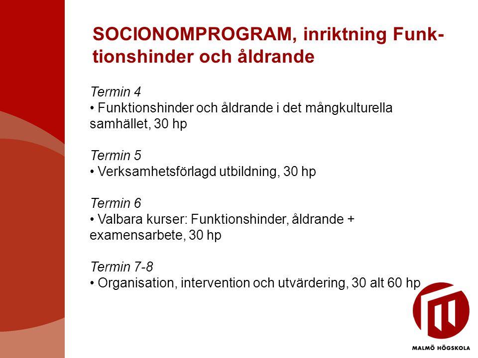 SOCIONOMPROGRAM, inriktning Funk- tionshinder och åldrande