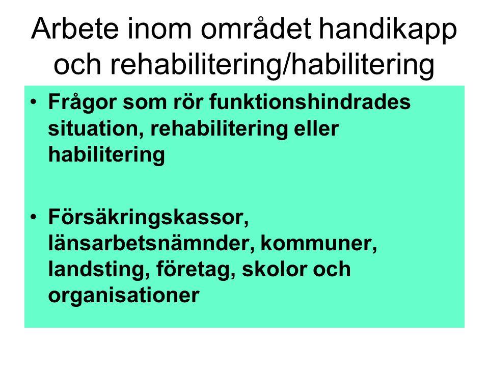 Arbete inom området handikapp och rehabilitering/habilitering
