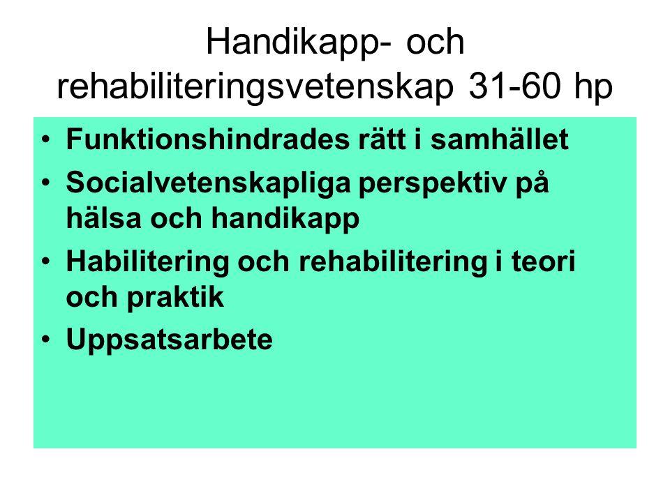 Handikapp- och rehabiliteringsvetenskap 31-60 hp