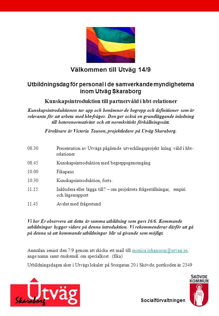 Välkommen till Utväg 14/9 Utbildningsdag för personal i de samverkande myndigheterna inom Utväg Skaraborg