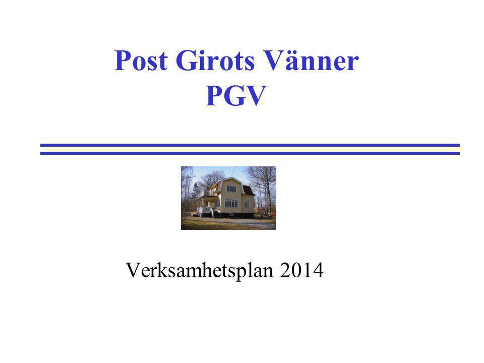 Post Girots Vänner PGV Verksamhetsplan 2014