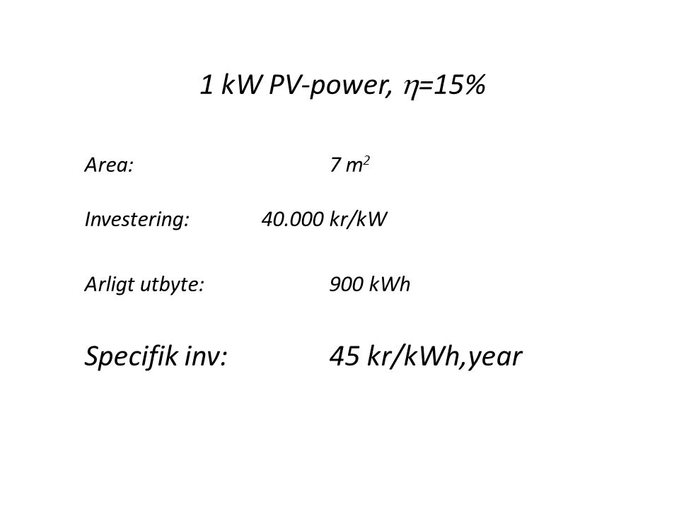 Specifik inv: 45 kr/kWh,year