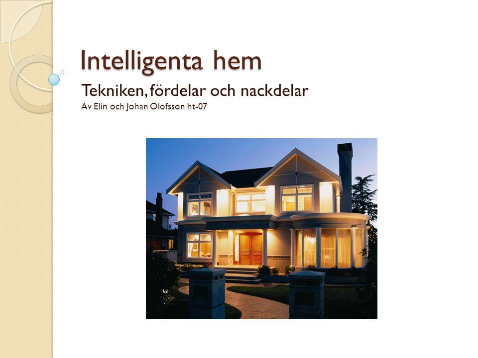 Tekniken, fördelar och nackdelar Av Elin och Johan Olofsson ht-07