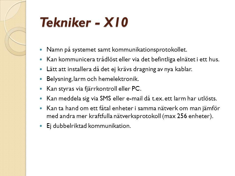 Tekniker - X10 Namn på systemet samt kommunikationsprotokollet.