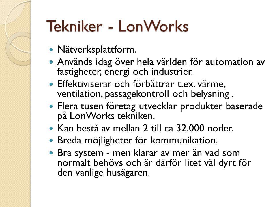 Tekniker - LonWorks Nätverksplattform.