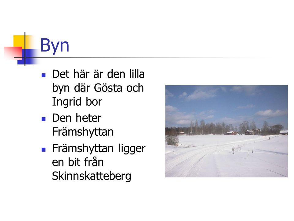 Byn Det här är den lilla byn där Gösta och Ingrid bor