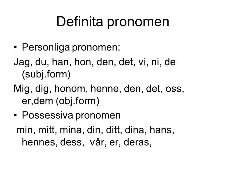 Definita pronomen Personliga pronomen: