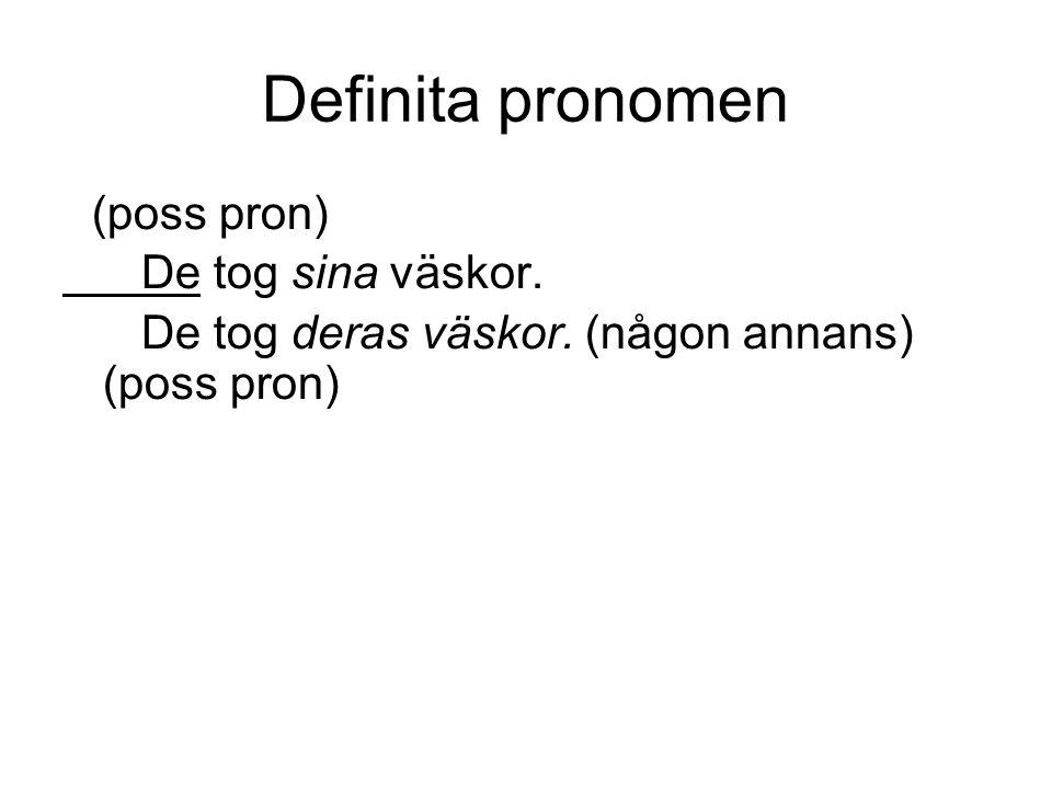 Definita pronomen De tog sina väskor.