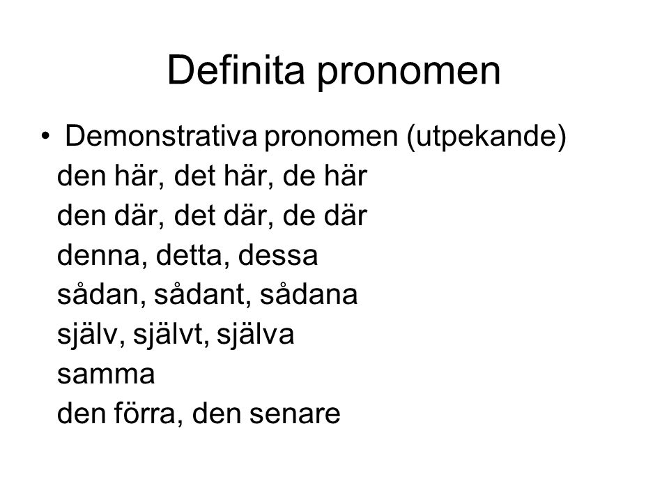 Definita pronomen Demonstrativa pronomen (utpekande)