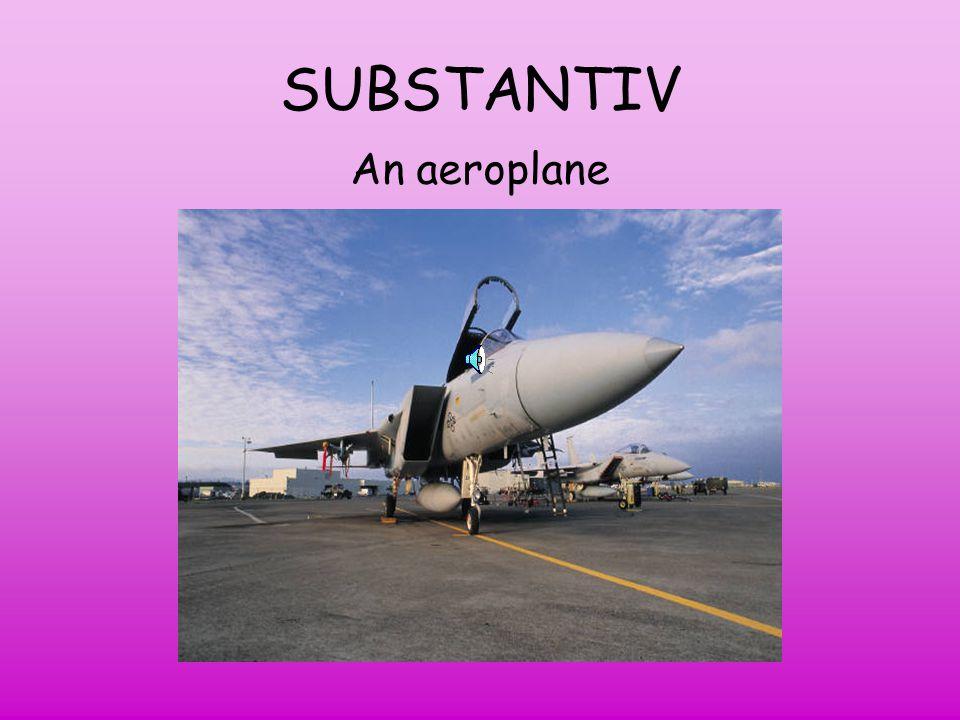 SUBSTANTIV An aeroplane