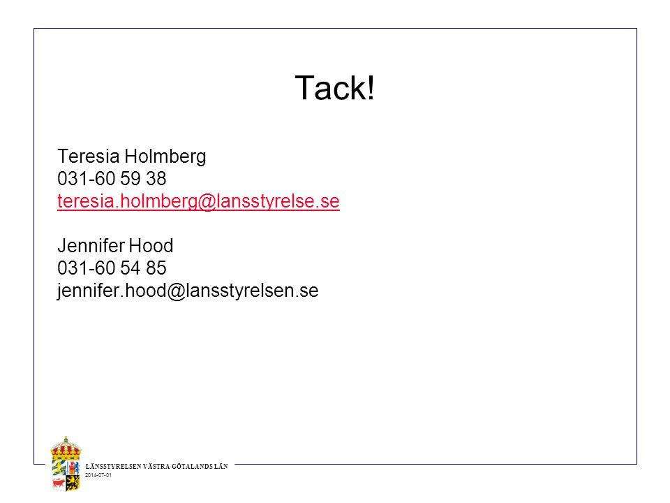 Tack! Teresia Holmberg 031-60 59 38 teresia.holmberg@lansstyrelse.se