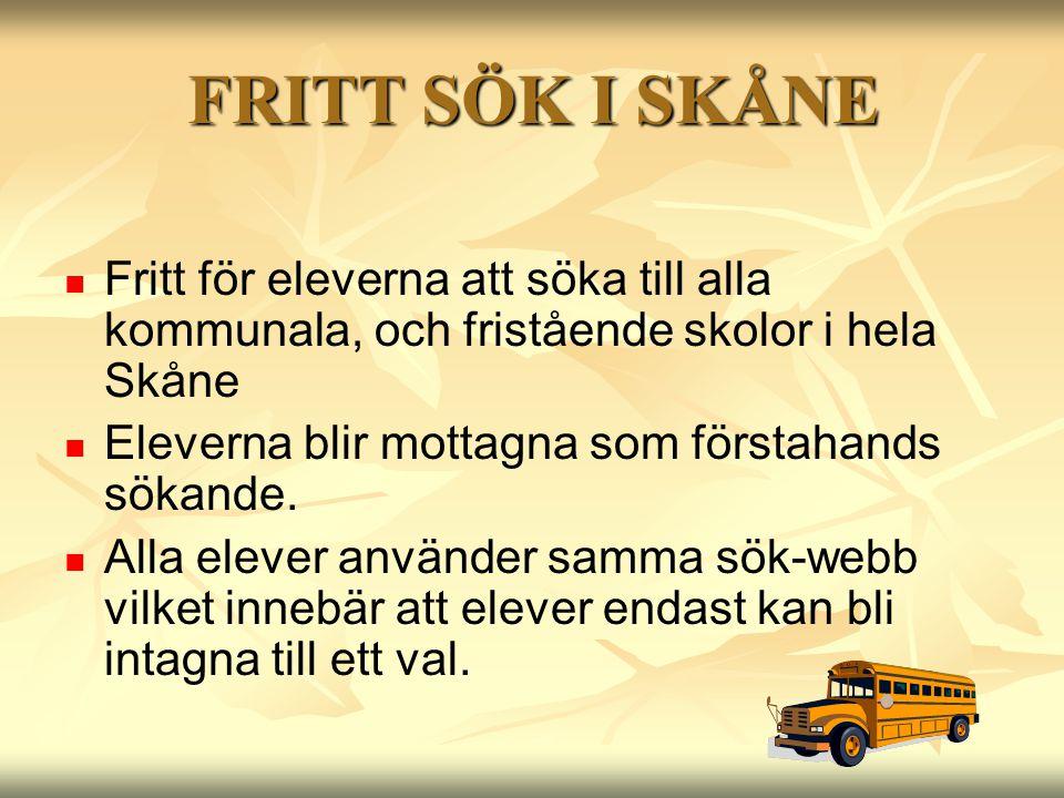 FRITT SÖK I SKÅNE Fritt för eleverna att söka till alla kommunala, och fristående skolor i hela Skåne.
