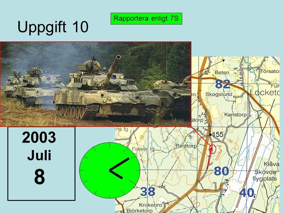 Uppgift 10 Rapportera enligt 7S 2003 Juli 8 155