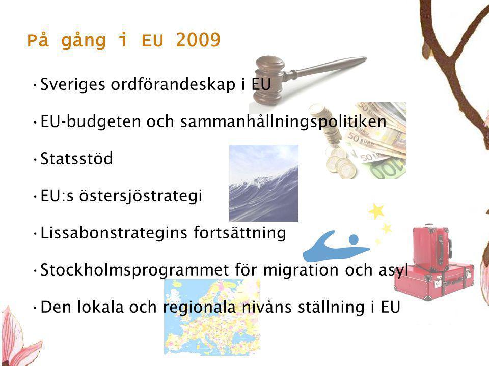 På gång i EU 2009 Sveriges ordförandeskap i EU