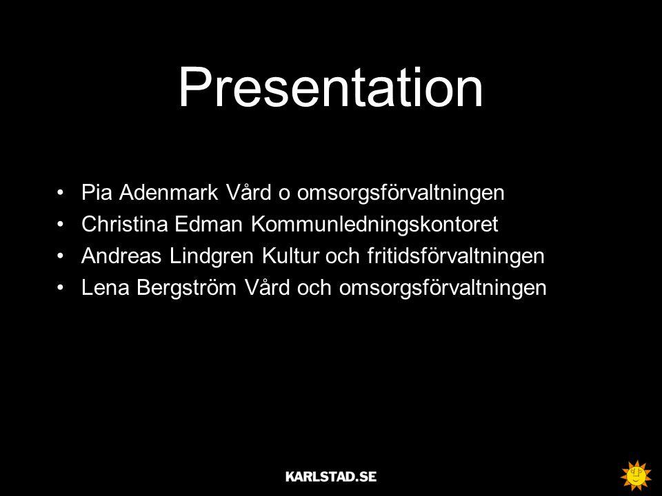 Presentation Pia Adenmark Vård o omsorgsförvaltningen