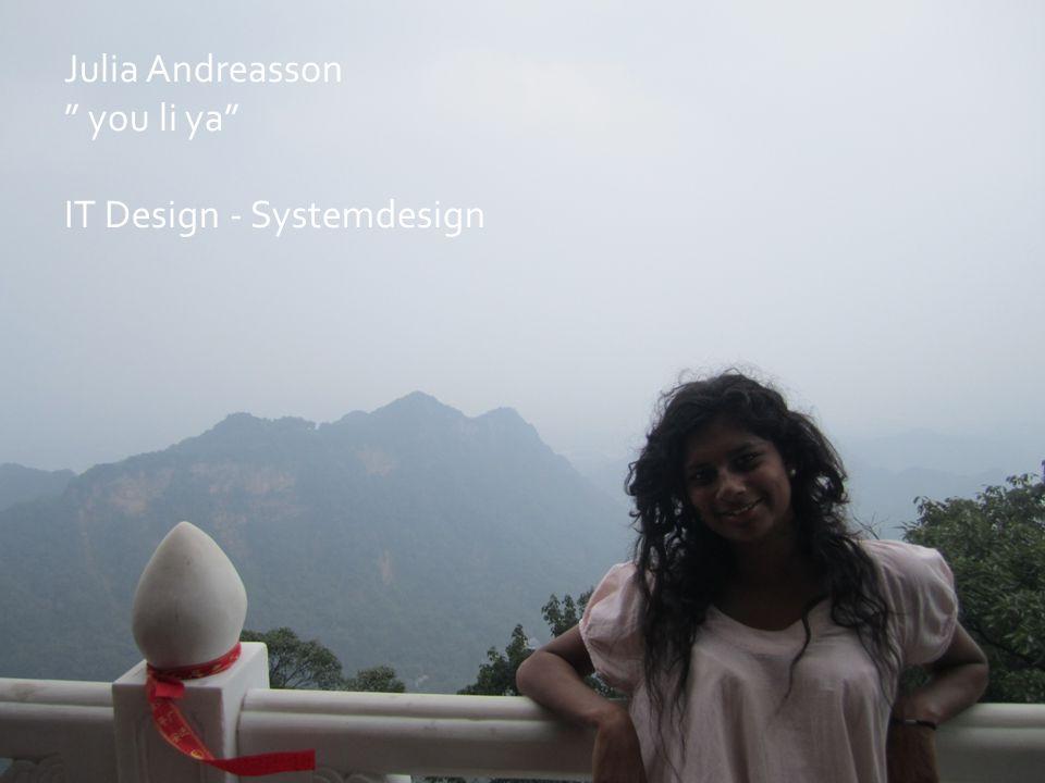 Julia Andreasson you li ya IT Design - Systemdesign