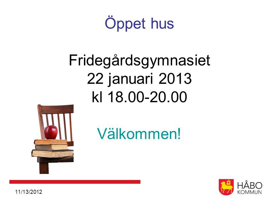 Öppet hus Fridegårdsgymnasiet 22 januari 2013 kl 18. 00-20