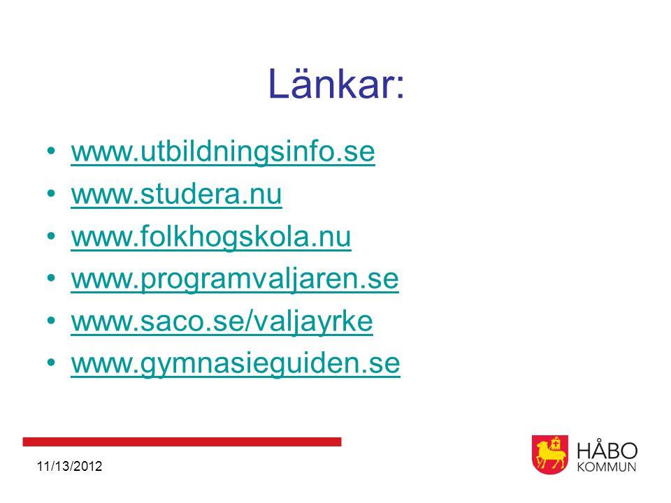 Länkar: www.utbildningsinfo.se www.studera.nu www.folkhogskola.nu