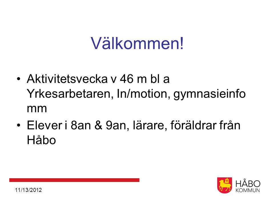 Välkommen! Aktivitetsvecka v 46 m bl a Yrkesarbetaren, In/motion, gymnasieinfo mm. Elever i 8an & 9an, lärare, föräldrar från Håbo.