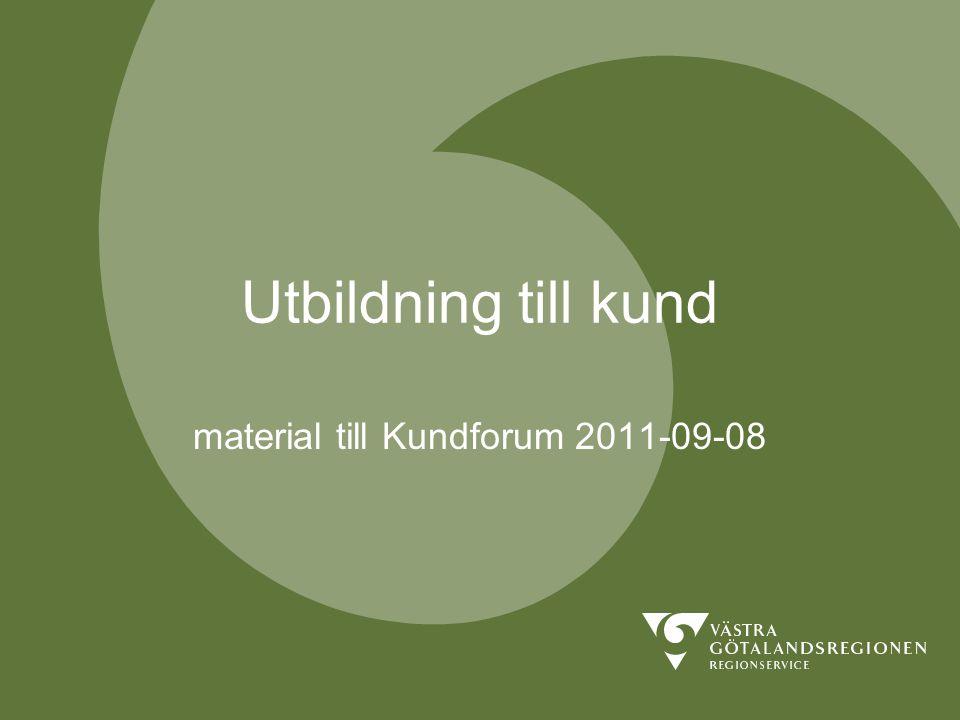 material till Kundforum 2011-09-08