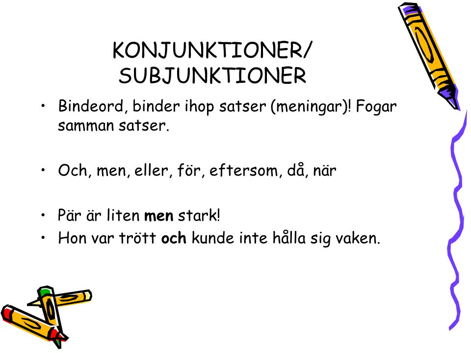 KONJUNKTIONER/ SUBJUNKTIONER
