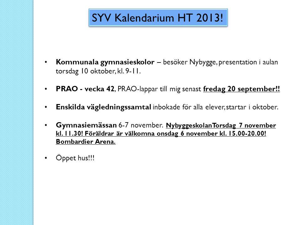 SYV Kalendarium HT 2013! Kommunala gymnasieskolor – besöker Nybygge, presentation i aulan torsdag 10 oktober, kl. 9-11.