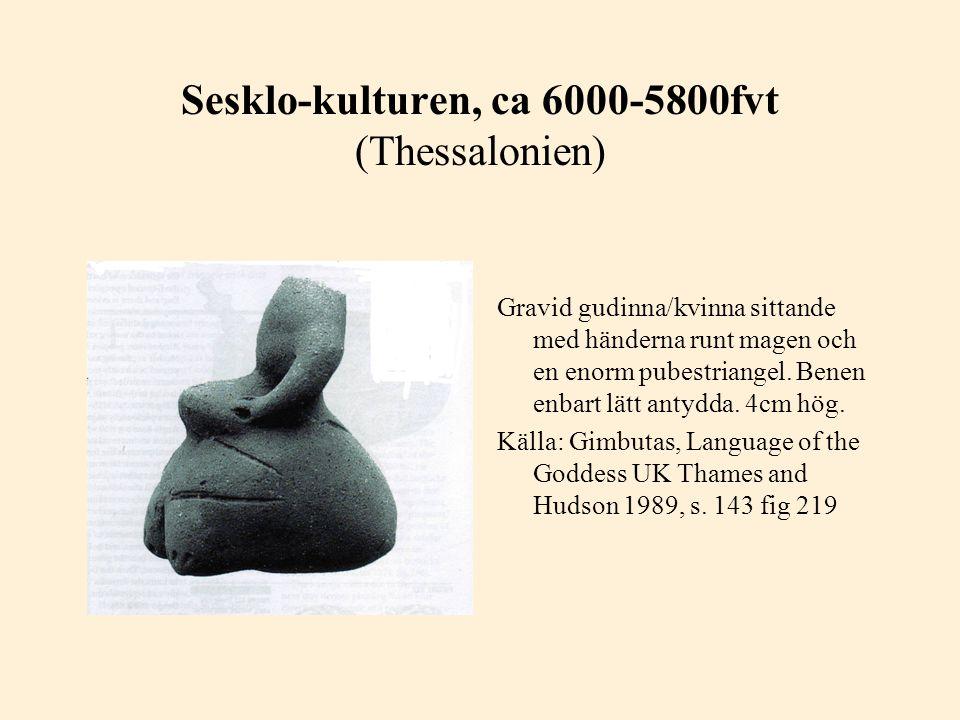 Sesklo-kulturen, ca 6000-5800fvt (Thessalonien)