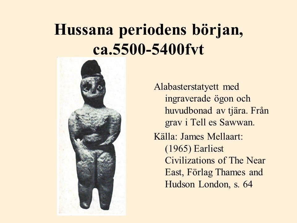 Hussana periodens början, ca.5500-5400fvt