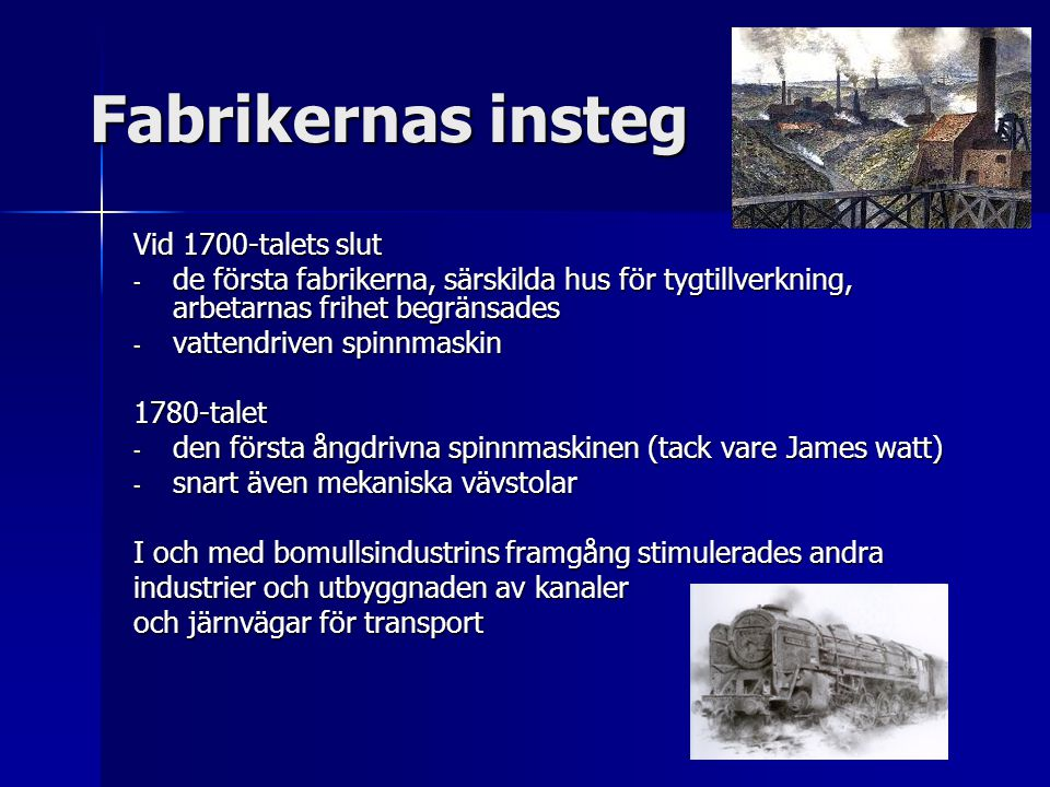 Fabrikernas insteg Vid 1700-talets slut