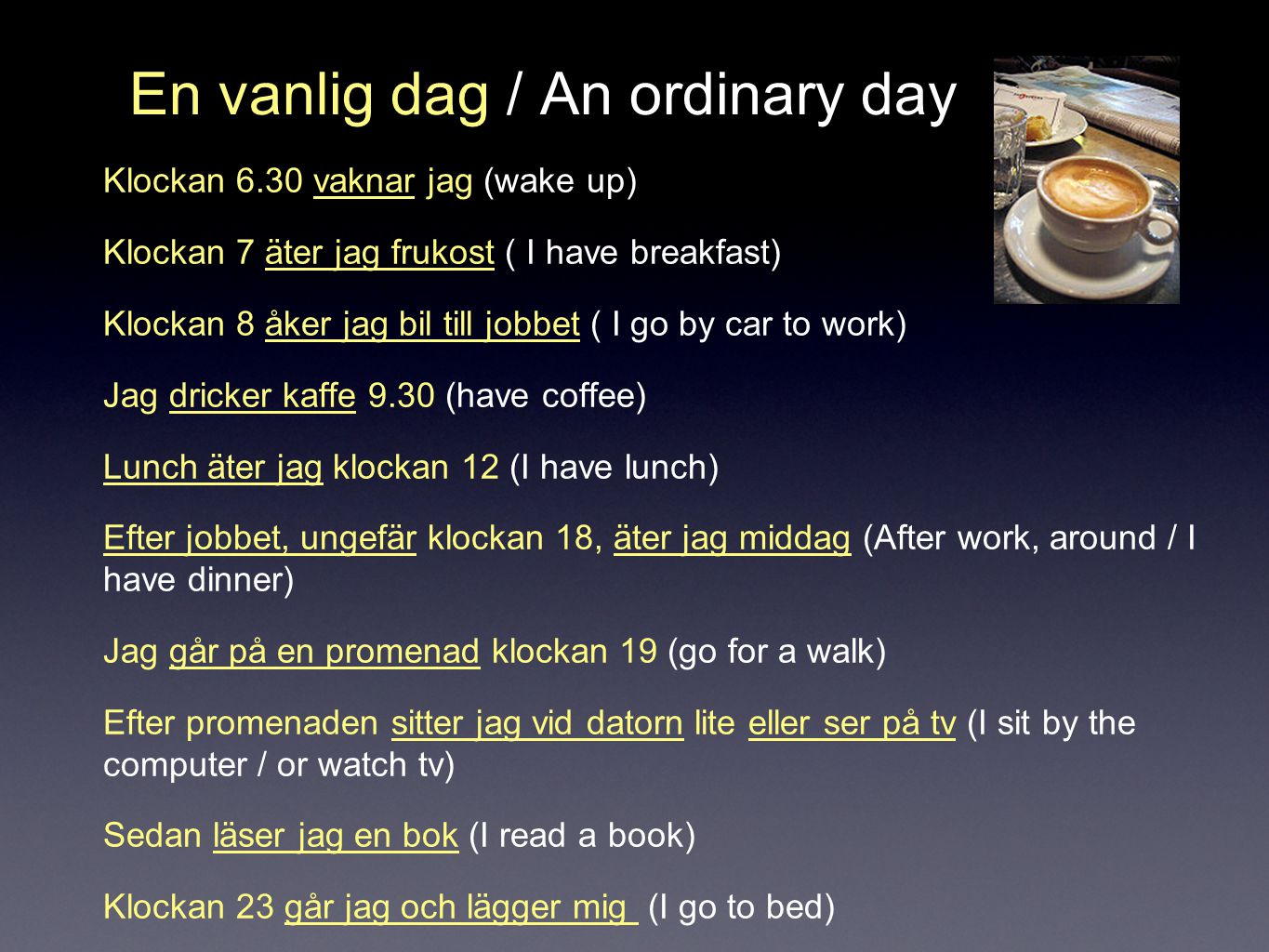 En vanlig dag / An ordinary day